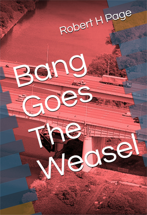 Bang Goes The Weasel by Robert H Page, member of the heritage group and the web site developer for this site