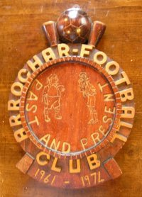 Arrochar Football Club 1961-1974 - Made and Presented to the team by Tommy Fraser